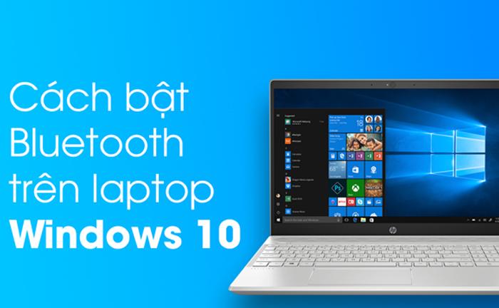 Cách bật bluetooth trên laptop Win 10